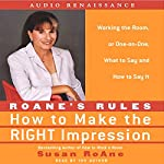 RoAne's Rules: How to Make the Right Impression: What to Say and How to Say It | Susan RoAne