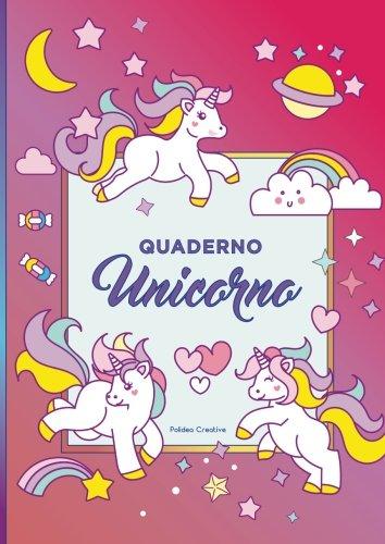 Quaderno A4 degli Unicorni: quaderno a tema degli unicorni a righe, quadretti, griglia a punti (5mm) e pagine bianche decorate con un unicorno (Italian Edition)