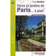 PARCS ET JARDINS DE PARIS À PIED - 75 - RC - VI12 ÉD.2015