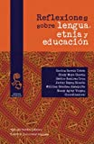 img - for Reflexiones sobre lengua, etnia y educaci n (Spanish Edition) book / textbook / text book