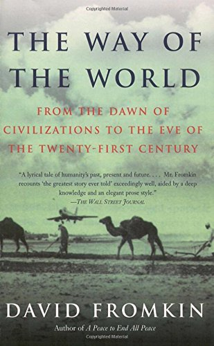 The Way of the World: From the Dawn of Civilizations to the Eve of the Twenty-first Century [David Fromkin] (Tapa Blanda)