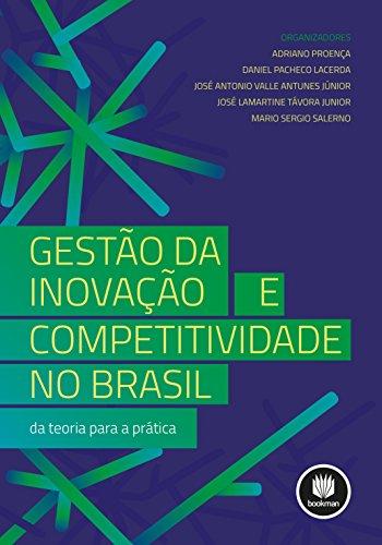 Gestão da Inovação e Competitividade no Brasil: Da Teoria para a Prática
