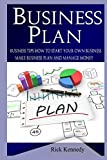 img - for Business Plan: Business Tips How to Start Your Own Business, Make Business Plan and Manage Money (business tools, business concepts, financial ... making money, business planning) (Volume 1) book / textbook / text book