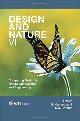 Design and Nature VI: Comparing Design in Nature with Science and Engineering (WIT Transactions on Ecology and the Environment) C. A. Brebbia
