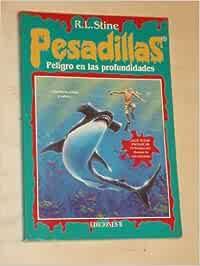 PESADILLAS - PELIGRO EN LAS PROFUNDIDADES: Amazon.es: R. L. Stine: Libros