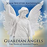 Guardian Angels: True Stories of Answered Prayers | Joan Wester Anderson
