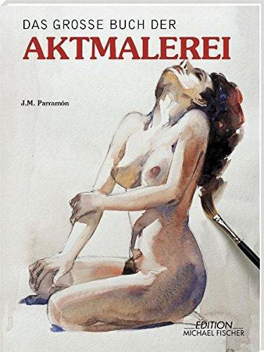 Das grosse Buch der Aktmalerei