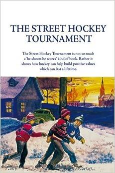 Book The Street Hockey Tournament by Tom Holmes (2011-02-01)