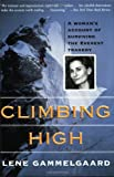 Front cover for the book Climbing High: A Woman's Account of Surviving the Everest Tragedy by Lene Gammelgaard