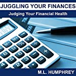 Juggling Your Finances: Judging Your Financial Health | M.L. Humphrey