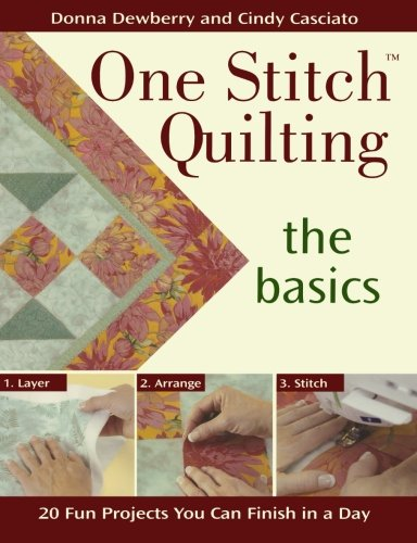 Read Online One Stitch Quilting the Basics: 20 Fun Projects You Can Finish in a Day pdf