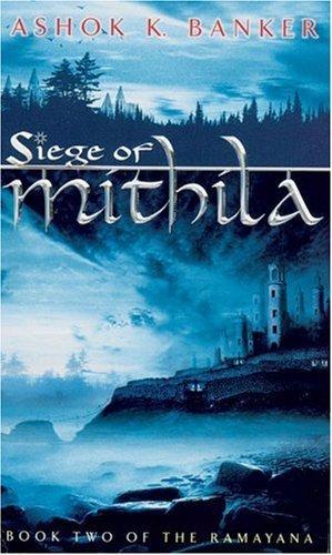 Siege of Mithila (Ramayana series) by Ashok K. Banker (2005-07-01)