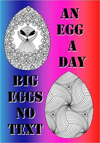 Buy An Egg a Day ! Big Eggs No Text: Big Edition of an Egg a