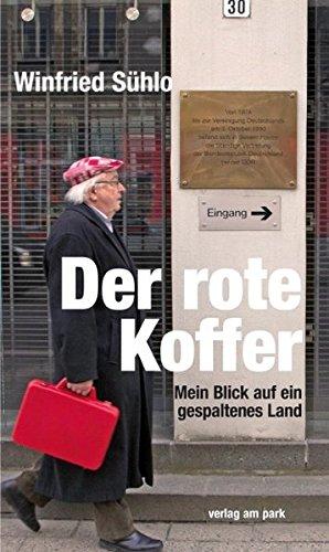 Der rote Koffer: Mein Blick auf ein gespaltenes Land (Verlag am Park)