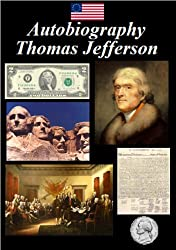 Autobiography - of Thomas Jefferson