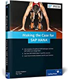 Making the Case for SAP HANA, Galileo Press, Incorporated, 149321036X