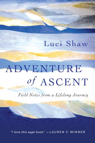 Adventure of Ascent: Field Notes from a Lifelong Journey