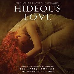 Hideous Love Unabridged