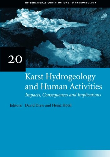 Karst Hydrogeology and Human Activities: Impacts, Consequences and Implications: IAH International Contributions to Hydrogeology - Iah Stores