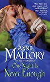 One Night Is Never Enough by Anne Mallory front cover