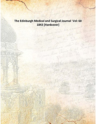 The Edinburgh Medical and Surgical Journal Vol: 11 1818 [Hardcover] ebook