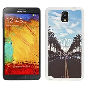 NEW Unique Custom Designed Samsung Galaxy Note 3 N900A N900V N900P N900T Phone Case With We Are Who We Choose To Be_White Phone Case wangjiang maoyi