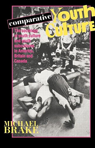Comparative Youth Culture: The Sociology of Youth Cultures and Youth Subcultures in America, Britain and Canada