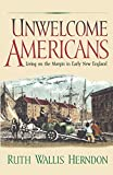 Unwelcome Americans: Living on the Margin in Early New England (Early American Studies)