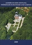 Jahrbuch der Stiftung Thuringer Schlosser und Garten Band 4 : 2000, , 3795417074