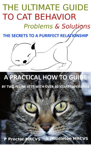 The Purrfect Guide To Cat Behavior: Feline Problems and Solutions (Simply Healthy Cats Book 1) by [Middleton, Dr Sarah]