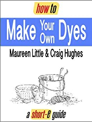 How to Make Your Own Dyes (Short-e Guide)
