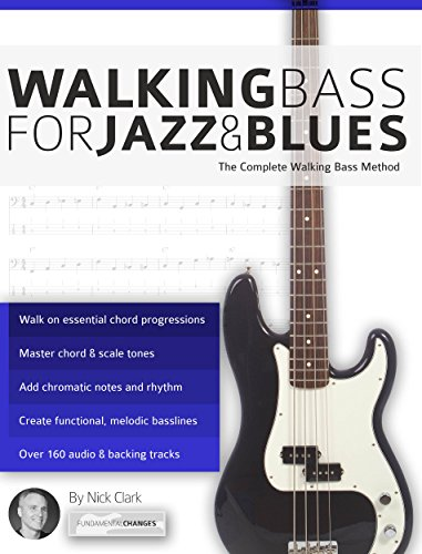 Blues Walking Bass (Walking Bass for Jazz and Blues: The Complete Walking Bass Method)