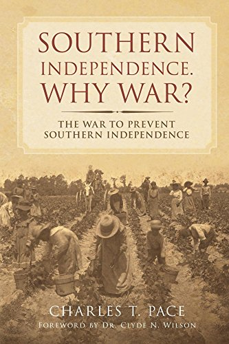 Southern Independence: Why War?: The War To Prevent Southern Independence (The English Civil War Was Caused By)