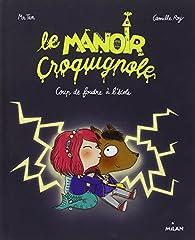 Le Manoir Croquignole, tome 1 : Coup de foudre à l'école par Antoine Dole