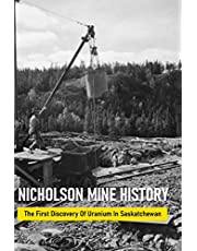 Nicholson Mine History: The First Discovery Of Uranium In Saskatchewan: Discovery Of Uranium