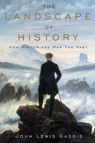 The Landscape of History: How Historians Map the Past por John Lewis Gaddis