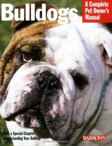 Bulldogs (Complete Pet Owner's Manual)