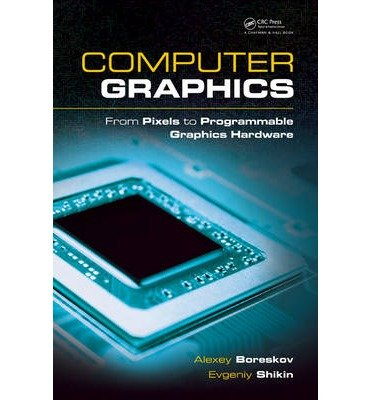 Download [(Computer Graphics: From Pixels to Programmable Graphics Hardware )] [Author: Alexey Boreskov] [Nov-2013] PDF