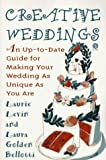img - for Creative Weddings: An Up-to-Date Guide for Making Your Wedding As Unique As You Are by Laurie Levin (1994-01-01) book / textbook / text book