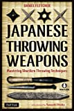 Japanese Throwing Weapons: Mastering Shuriken