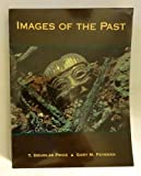 Images of the Past : Instructor's Manual, Price, T. Douglas and Feinman, Gary M., 0874848148