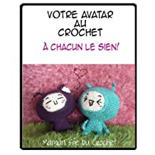 Votre Avatar au Crochet (French Edition)