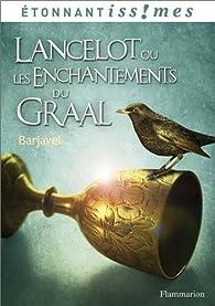 Lancelot ou les Enchantements du graal par René Barjavel