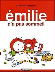 Emilie, Tome 5 : Emilie n'a pas sommeil par Domitille de Pressensé