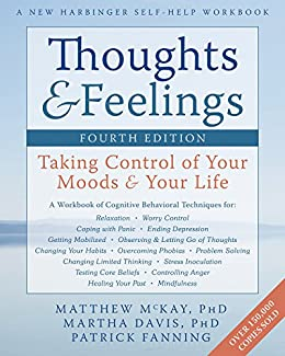 Thoughts and feelings taking control of your moods and your life a thoughts and feelings taking control of your moods and your life a new harbinger fandeluxe Gallery