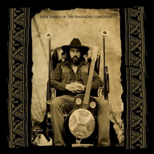 Folk Songs of the American Longhair by Cd Baby