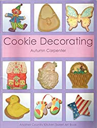 Cookie Decorating: Another County Kitchen Sweet Art Book
