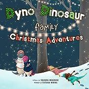 Dyno Dinosaur Family Christmas Adventures
