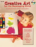 Creative Art for the Developing Child: A Teacher's Handbook for Early Childhood Education