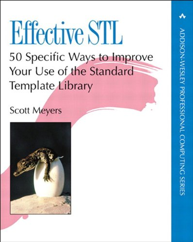 Effective STL: 50 Specific Ways to Improve Your Use of the Standard Template Library, PDF Version (Addison-Wesley Professional Computing Series) (English Edition)